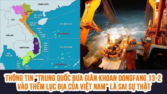"""Thông tin """"Trung Quốc đưa giàn khoan DongFang 13-2 vào thềm lục địa của Việt Nam"""" là sai sự thật"""
