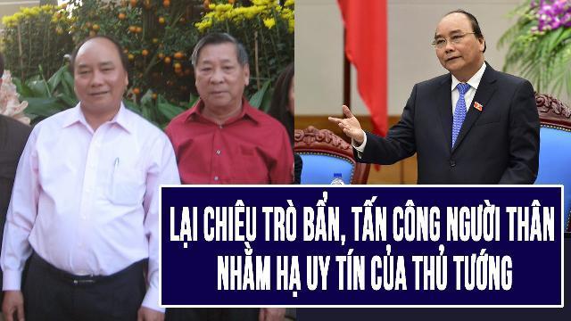 Lại chiêu trò bẩn, tấn công người thân nhằm hạ uy tín của Thủ tướng