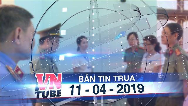 Bản tin VnTube trưa 11-04-2019: Gian lận thi cử ở Sơn La, nâng cao nhất 17,75 điểm