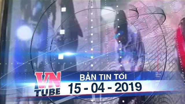 Bản tin VnTube tối 15-04-2019: Cán bộ phường ở Sài Gòn 'vòi' tiền doanh nghiệp