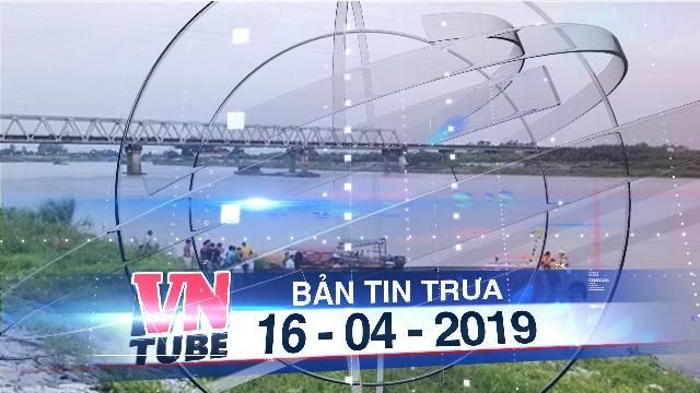 Bản tin VnTube trưa 16-04-2019: Nữ sinh nhảy cầu tự tử: Tạm giữ 5 người để điều tra nghi án hiếp dâm