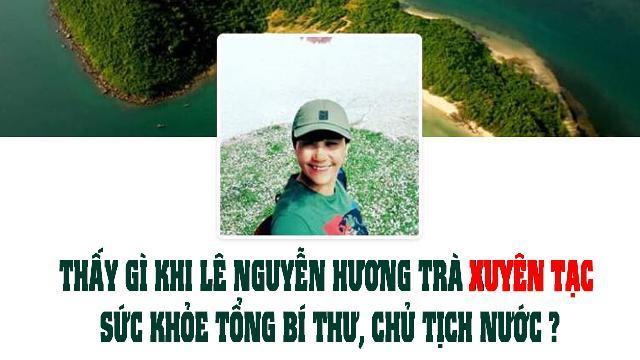 Thấy gì khi Lê Nguyễn Hương Trà xuyên tạc sức khỏe Tổng Bí thư, Chủ tịch nước?