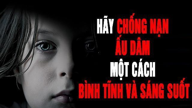 Hãy chống nạn ấu dâm một cách bình tĩnh và sáng suốt