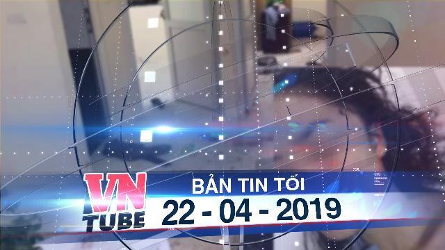 Bản tin VnTube tối 22-04-2019: Cô gái 18 tuổi bị bạn đánh hội đồng rạch mặt, cổ, tay