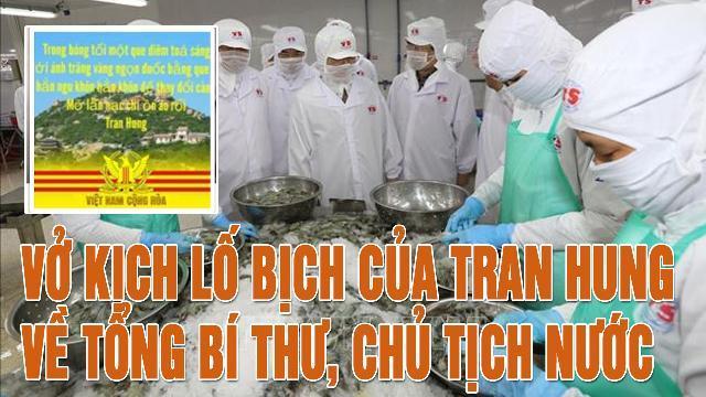 Vở kịch lố bịch của Tran Hung về Tổng Bí thư, Chủ tịch nước
