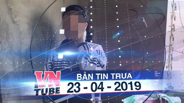 Bản tin VnTube trưa 23-04-2019: Tạm đình chỉ giáo viên tin học bị tố làm nữ sinh lớp 8 mang thai