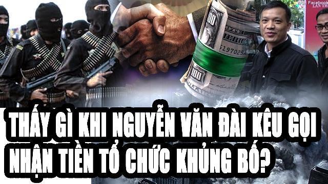 Thấy gì khi Nguyễn Văn Đài kêu gọi nhận tiền tổ chức khủng bố?