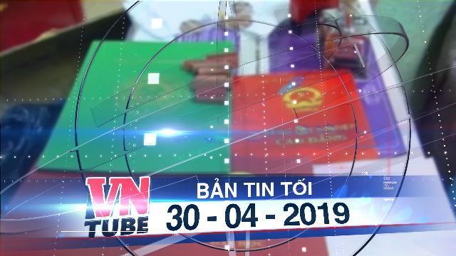 Bản tin VnTube tối 30-04-2019: Hai anh em làm giả 1 tấn bằng, 1.200 con dấu trường học
