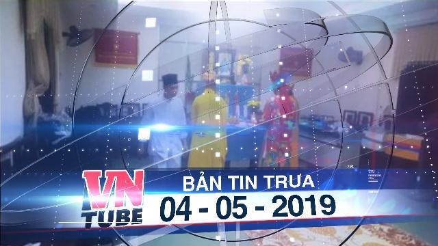 Bản tin VnTube trưa 04-05-2019: Giám đốc Đài PT-TH bị kỉ luật vì mời thầy về cúng tại cơ quan