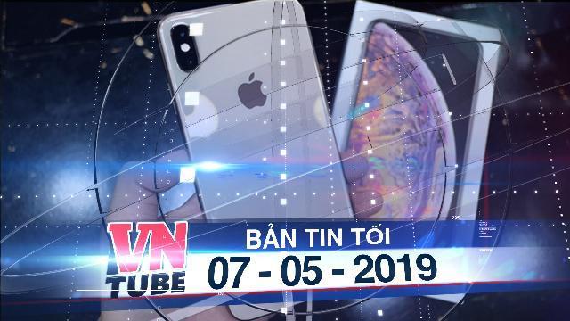 Bản tin VnTube tối 07-05-2019: TP.HCM đề xuất đánh thuế tiêu thụ đặc biệt với điện thoại di động