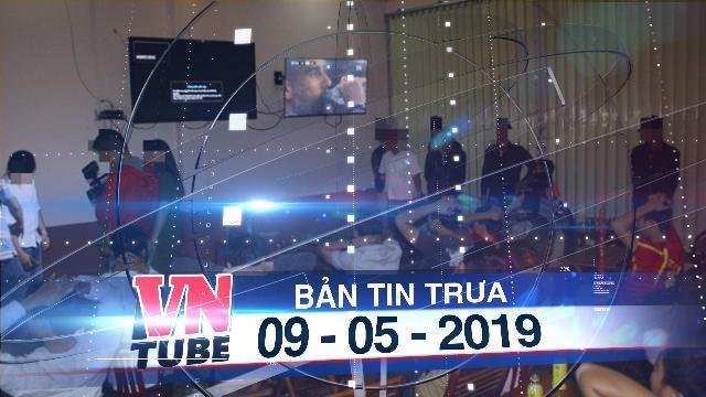 Bản tin VnTube trưa 04-05-2019: Triệt phá đường dây cá độ bóng đá gần triệu đô la