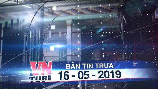Bản tin VnTube trưa 16-05-2019: Nghi án giết người, bỏ thùng nhựa rồi đổ bêtông phi tang