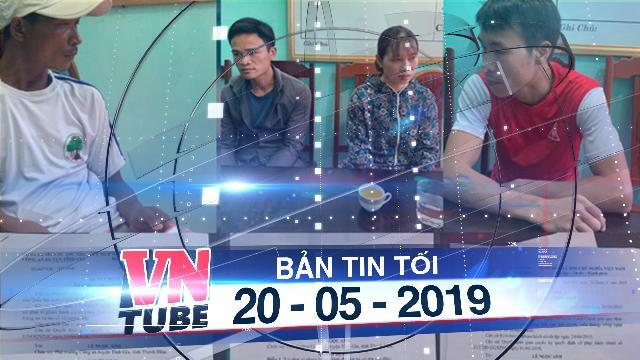 Bản tin VnTube tối 20-05-2019: Phạt 4 người xúc phạm lãnh đạo Đảng, Nhà nước trên Facebook