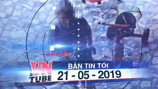 Bản tin VnTube tối 21-05-2019: Hàng xóm đổ thuốc diệt cỏ xuống giếng đầu độc gia đình 5 người