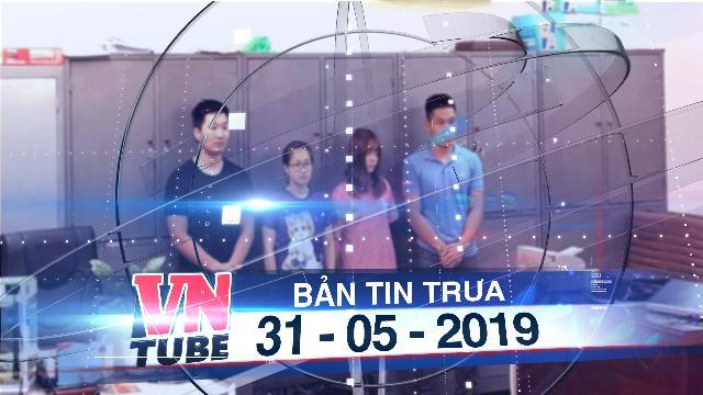 Bản tin VnTube trưa 31-05-2019: Bắt nhóm sinh viên hack hàng trăm website chiếm đoạt tiền