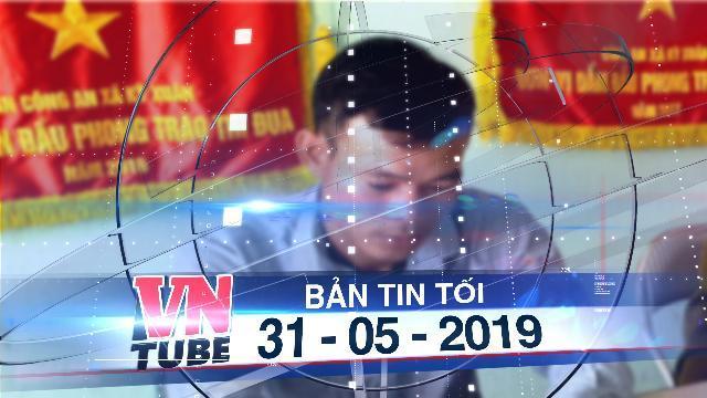 Bản tin VnTube tối 31-05-2019: Công an viên thừa nhận còng tay, đánh đập bé gái thiểu năng