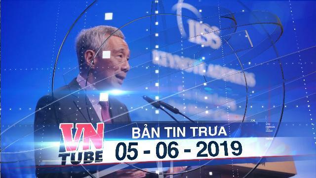 Bản tin VnTube trưa 05-06-2019: Việt Nam lên tiếng về phát biểu của Thủ tướng Singapore