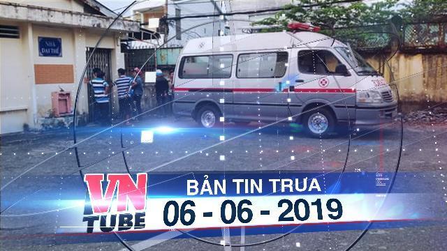 Bản tin VnTube trưa 06-06-2019: Bé trai bốn tuổi tử vong tại nhóm trẻ gia đình ở Sài Gòn