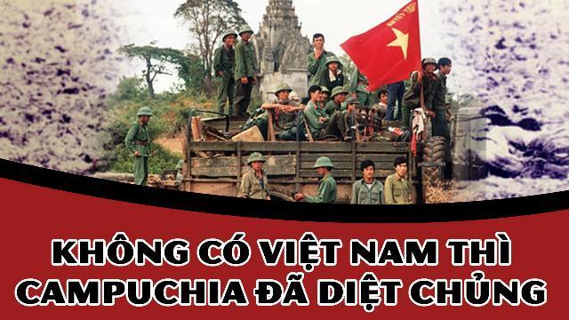 Không có Việt Nam thì Campuchia đã diệt chủng