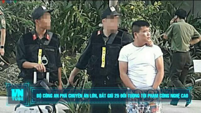 Toàn cảnh an ninh mạng số 2 tháng 06: Bộ Công an phá chuyên án lớn, bắt giữ 25 đối tượng tội phạm công nghệ cao