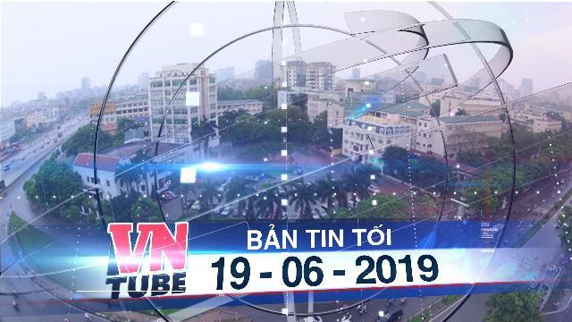 Bản tin VnTube tối 19-06-2019: Việt Nam có 2 đại học lọt Top 1.000 đại học hàng đầu thế giới