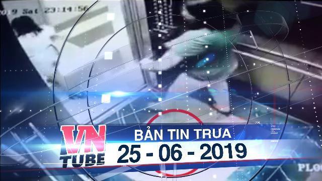 Bản tin VnTube trưa 25-06-2019: Hai phụ nữ che camera tiểu bậy trong thang máy chung cư