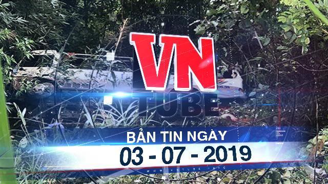Bản tin VnTube ngày 03-07-2019: Ôtô chở 21 du khách lao xuống vực, hai người tử vong