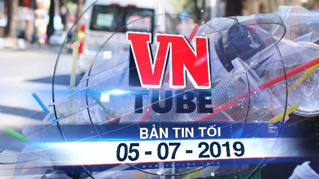 Bản tin VnTube tối 05-07-2019: Việt Nam sẽ cấm đồ nhựa dùng 1 lần tuổi