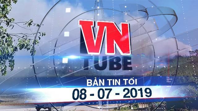 Bản tin VnTube tối 08-07-2019: Rừng Hà Tĩnh cháy trở lại