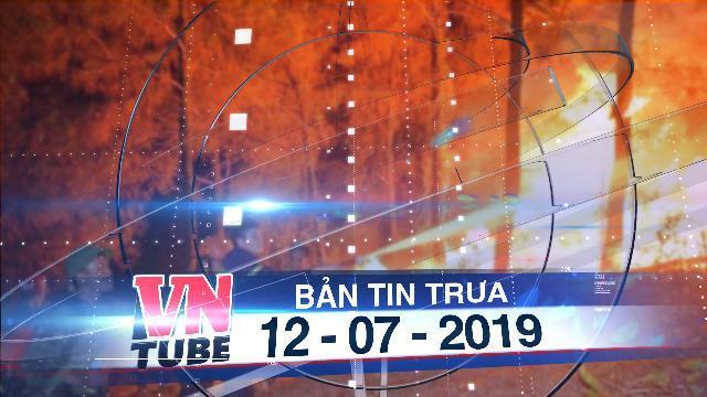 Bản tin VnTube trưa 12-07-2019: Rừng Hà Tĩnh cháy trở lại vì dân đốt lá keo rụng