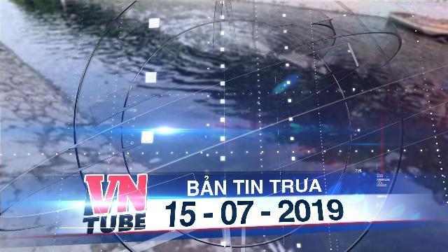 Bản tin VnTube trưa 15-07-2019: Sau xử lí, nước sông Tô Lịch trở lại màu đen kịt và hôi thối