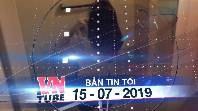 Bản tin VnTube tối 15-07-2019: Điều tra thuyền viên tàu du lịch Hạ Long quay lén khách nữ tắm