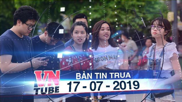 Bản tin VnTube trưa 17-07-2019: Công bố nghiên cứu bộ gen người Việt: Bất ngờ về nguồn gốc