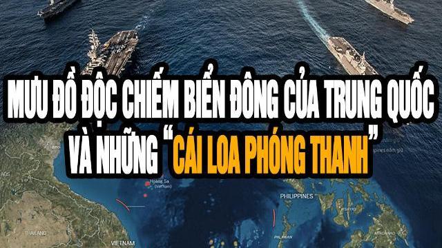 """Mưu đồ độc chiếm biển Đông của Trung Quốc và những """"cái loa phóng thanh"""""""