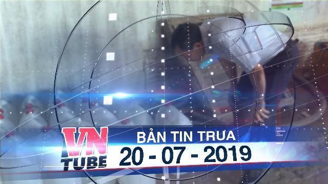 Bản tin VnTube trưa 20-07-2019: Bắt người bán dung môi cho Trịnh Sướng làm xăng giả