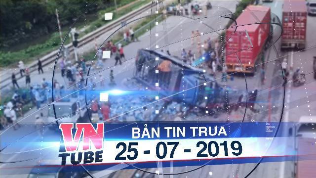 Bản tin VnTube trưa 25-07-2019: Khởi tố vụ án lái xe gây tai nạn giao thông thảm khốc ở Hải Dương