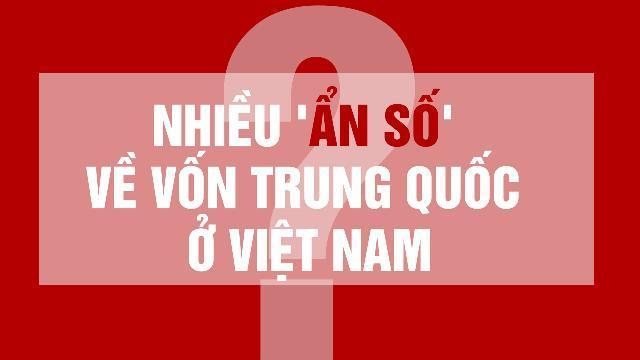 Nhiều 'ẩn số' về vốn Trung Quốc ở Việt Nam
