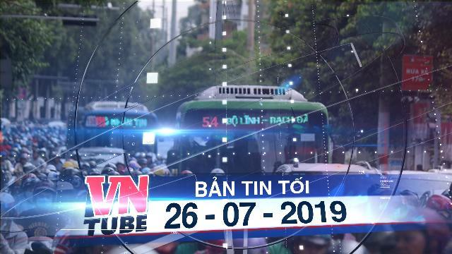 Bản tin VnTube tối 26-07-2019: TP.HCM sắp triển khai hai tuyến đường ưu tiên cho xe buýt