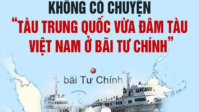 """Không có chuyện """"tàu Trung Quốc vừa đâm tàu Việt Nam ở bãi Tư Chính"""""""