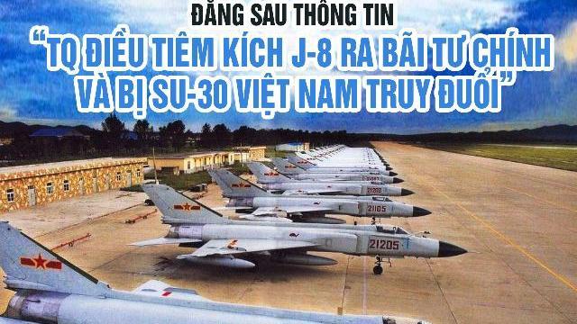 """Đằng sau thông tin """"TQ điều tiêm kích J-8 ra bãi Tư Chính và bị SU-30 Việt Nam truy đuổi"""""""
