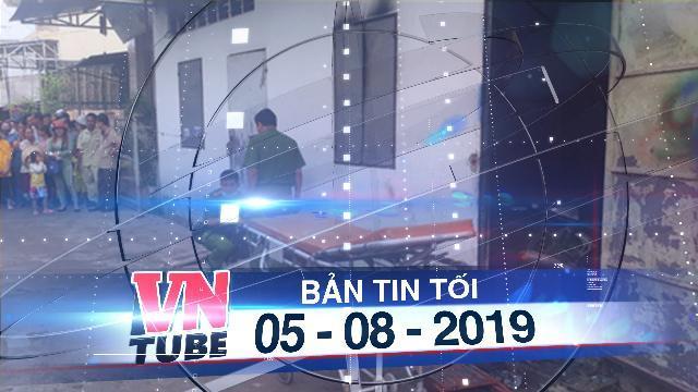 Bản tin VnTube tối 05-08-2019: Thanh niên 29 tuổi chết cháy trong phòng trọ lúc nửa đêm
