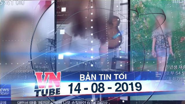 Bản tin VnTube trưa 14-08-2019: Cô dâu Việt bị quảng cáo như món hàng ở Hàn Quốc