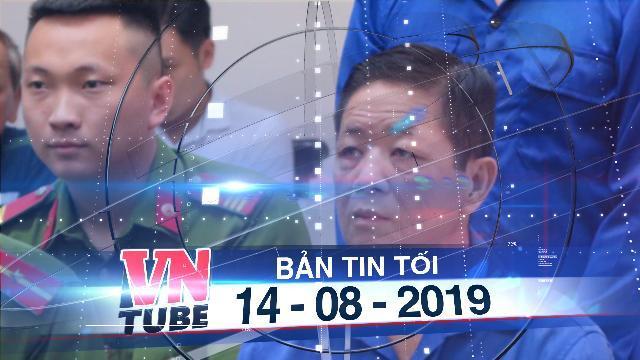 Bản tin VnTube tối 14-08-2019: Trùm bảo kê chợ Long Biên Hưng 'kính' tử vong