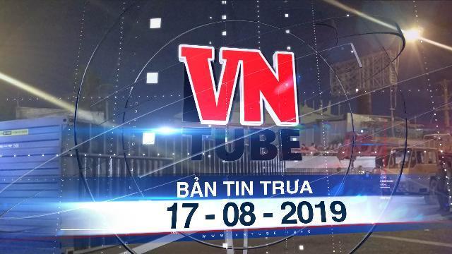 Bản tin VnTube trưa 17-08-2019: Thùng container rớt ở gầm cầu vượt, nhiều người may mắn thoát chết