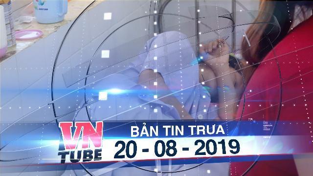 Bản tin VnTube trưa 20-08-2019: Công an vào cuộc vụ tài xế đuổi sản phụ khiến bé trai tử vong