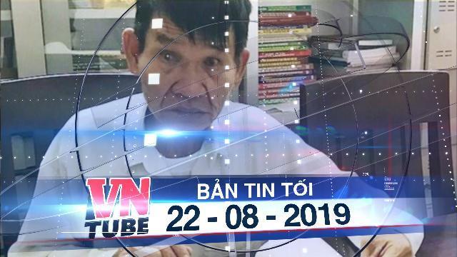 Bản tin VnTube tối 22-08-2019: Người đàn ông bị giam oan 38 năm trước sắp được xin lỗi công khai