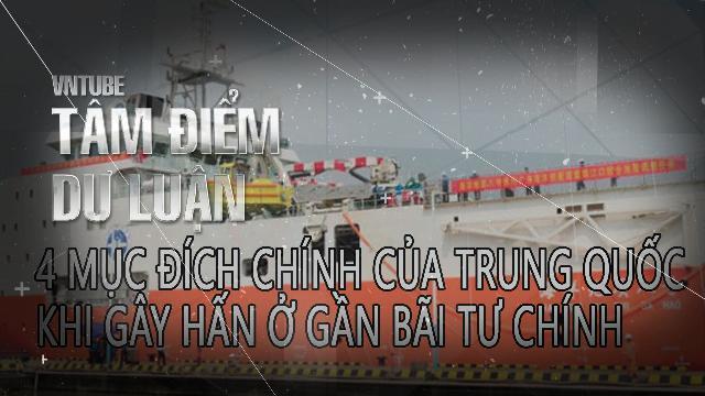 4 mục đích chính của Trung Quốc khi gây hấn ở gần Bãi Tư Chính