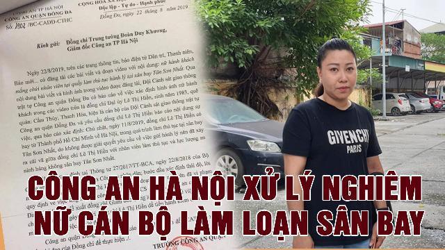 Công an Hà Nội xử lý nghiêm nữ cán bộ làm loạn sân bay