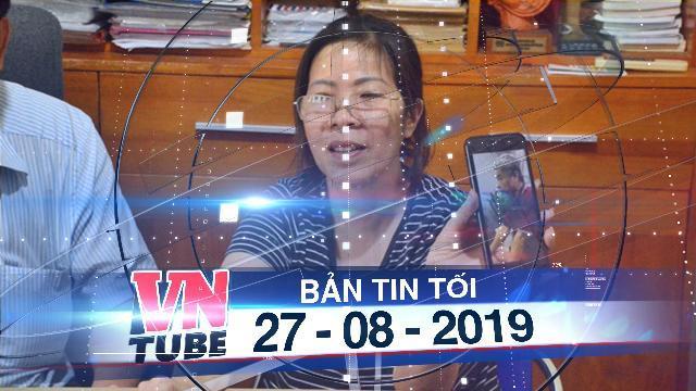 Bản tin VnTube tối 27-08-2019: Vụ học sinh trường Gateway tử vong: Khởi tố người đưa đón trẻ