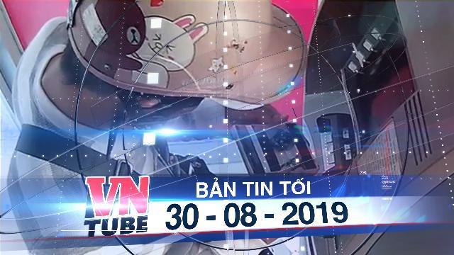 Bản tin VnTube tối 30-08-2019: Phát hiện người đàn ông nước ngoài gắn vật thể lạ vào trụ ATM ở Sài Gòn